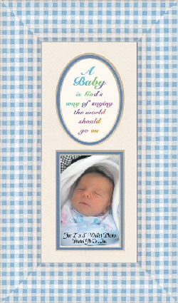 Image For A Baby is God's way of saying the world should go on Photo Frame for Baby Boy