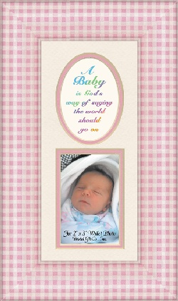 Image For A Baby is God's way of saying the world should go on Photo Frame for Baby Girl